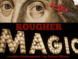 Rougher Magic