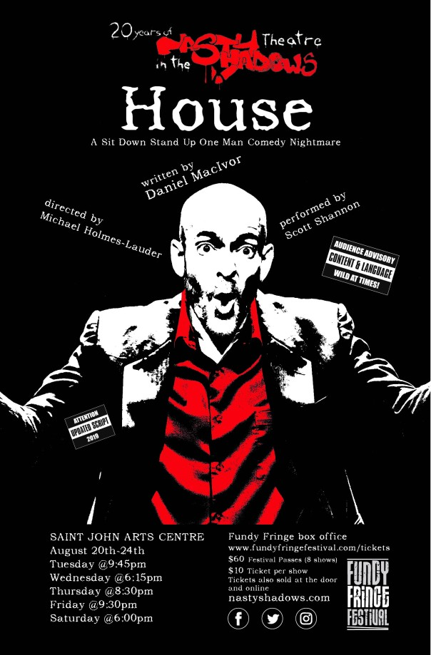 HOUSE @Fundy Fringe Festival - SJAC - Aug 20th-24th