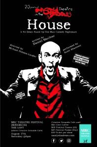 HOUSE @MRC Theatre Festival - The Loft - Aug 17th